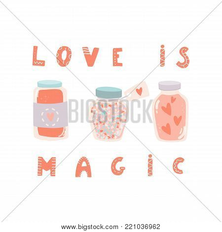 Love is magic. Hand drawn lettering and jar with hearts. Valentine's Day, save the date or wedding card template. Stock vector