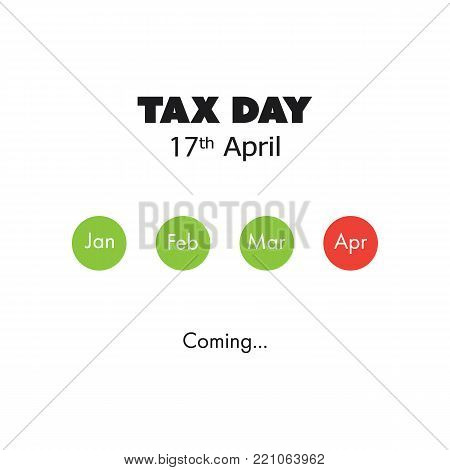 Tax Day Is Coming, Design Template - USA Tax Deadline, Due Date for Federal Income Tax Returns: 17 April 2018