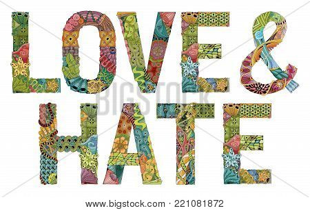 Hand-painted art design. Hand drawn illustration words LOVE and HATE for t-shirt and other decoration