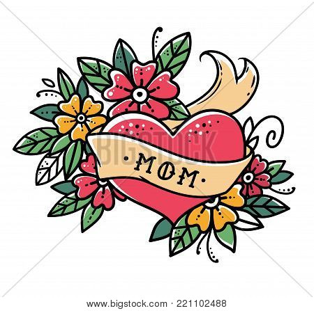 Tattoo heart with ribbon, flowers and word MOM. Old school retro vector illustration. Retro tattoo.