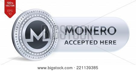 Monero accepted sign emblem. 3D isometric Physical coin with frame and text Accepted Here. Cryptocurrency. Silver coin with Monero symbol isolated on white background. Stock vector illustration