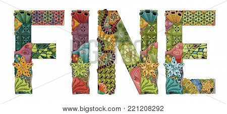 Hand-painted art design. Illustration word FINE painted in warm colors for T - shirt design, tattoo and other decorations