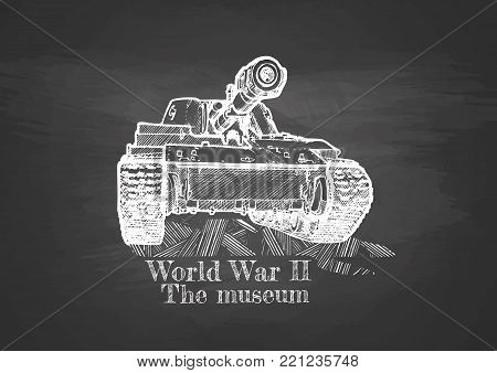 Vintage poster. World War II, the museum. Heavy tank on chalkboard.