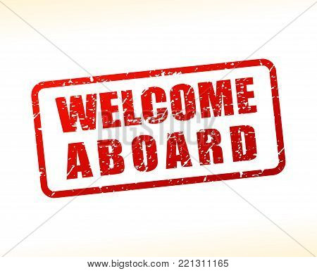 Illustration of welcome aboard text buffered on white background