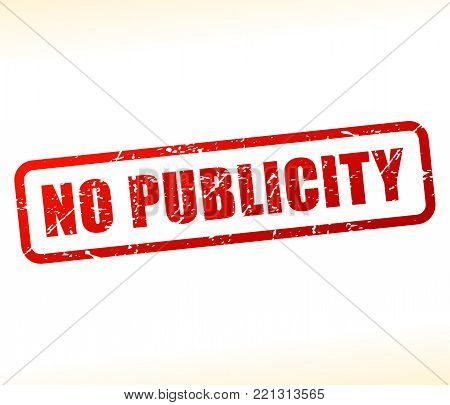 Illustration of no publicity text buffered on white background