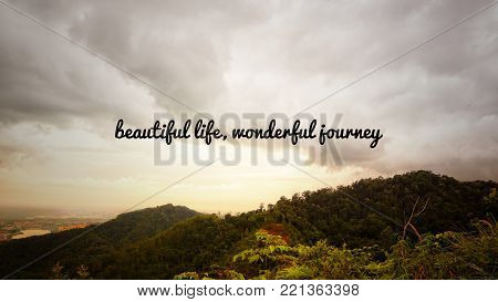 Motivational and inspirational quotes - Beautiful life, wonderful journey. With vintage styled background.
