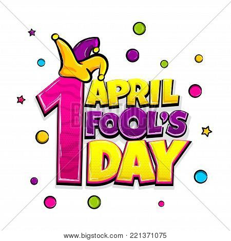 1 april fool's day comic text pop art advertise. Cute comics book fool funny jester poster phrase. Vector colored halftone illustration. Glossy wow greeting banner graphic. Isolated background.