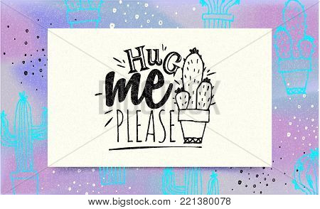 Hug me please. Lettering typography in Memphis style. Inspirational quote. Vector lettering brush calligraphy concept for beauty salon fashion, card, banner and poster. Trendy 80's and 90's style.