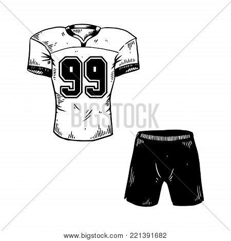 American football sport equipment T shirt shorts engraving vector illustration. Isolated image on white background. Scratch board style imitation. Hand drawn image.