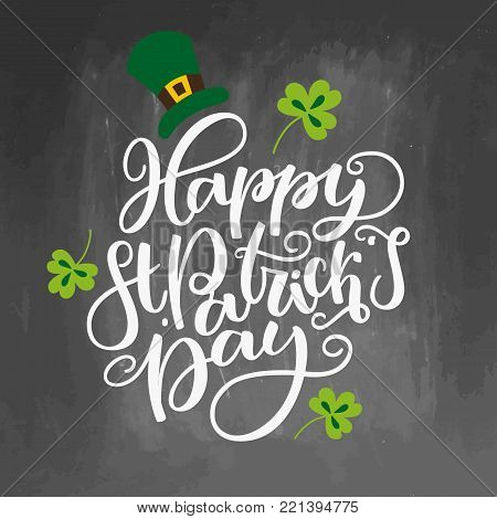 St. Patricks Day lettering. Vector holiday poster. Isolated sign on chalkboard background. Great for greeting card, poster, label, sticker. Brush ink modern handlettering