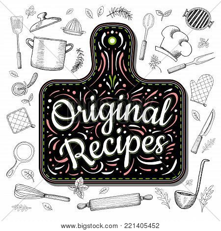 Food Poster Print Lettering. Original, Recipes. Lettering kitchen cafe restaurant decoration. Cutting board, knife, fork, kitchen, chalk, board, cooking. Hand drawn vector illustration.
