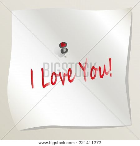White sticky note attached to a wall by a drawing pin with heart image. Sheet of paper with lettering I love you. Concept of love and romance. Happy Valentine's day. Vector illustration EPS10.