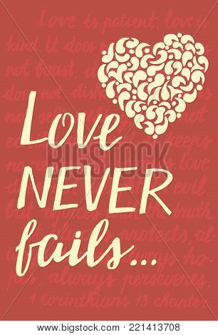 Hand lettering Love never fails with heart. Christian Poster. Biblical background. Declaration of love. Valentine s day. Scripture. Card. Corinthians poster