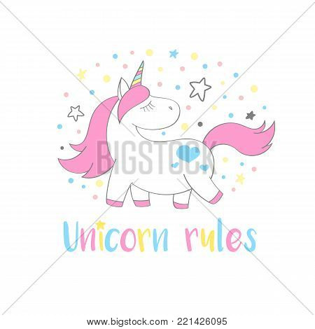 Magic cute unicorn in cartoon style with hand lettering Unicorn rules. Doodle unicorn  vector illustration for cards, posters, kids t-shirt prints, textile design.