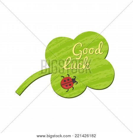 Good Luck wish icon. Cute colorful fancy cartoon. Green shamrock clover leaf, red ladybug, fancy letters. St Patrick Day party event background, Irish holiday greeting card design. Vector illustration