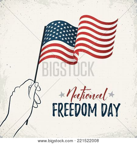 National Freedom Day of United States vector card. Woman hand holding USA flag with text on retro background. American freedom day banner in vintage style. Waving flag of America.