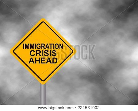 Yellow road sign with immigration crisis ahead message isolated on a grey sky background. Yellow hazard warning sign. Vector illustration