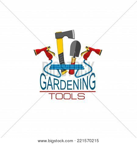 Gardening tools icon for farm shop or gardener household store. Vector isolated axe and spade, watering hose with sprayers and planting hoe for gardening works and agriculture