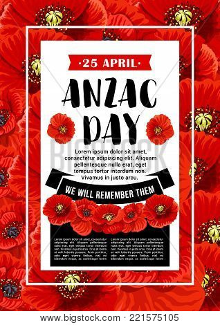 Anzac Day 25 April Australian war remembrance day poster or greeting card design of red poppy flowers. Vector Anzac Day memorial anniversary holiday in Australia and New Zealand war veterans memory