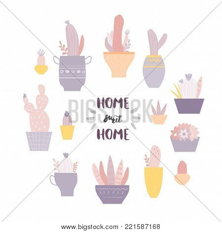 Home, sweet, home. Vector set with cute cactuses and succulents in flowerpots. Illustration with home plants in scandinavian style.