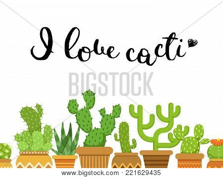 Bunch of cacti in pots in flat style and I love cacti lettering. Vector illustration