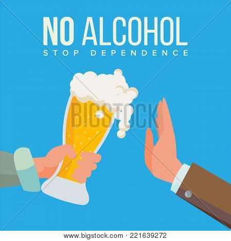 No Alcohol Vector. Hand Offers To Drink Holding A Beer Glass. Stop Slcohol. Gesture Rejection. Isolated Illustration