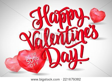 Happy Valentines day calligraphic lettering. Up to fifty percent off inscription on red polygon heart. Handwritten text can be used for cards, festive design, leaflets, sale posters, banners