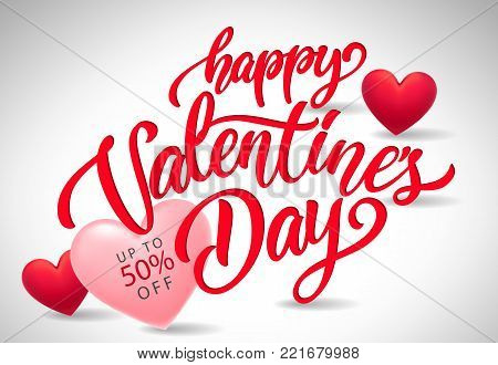 Happy Valentines day calligraphic lettering with hearts. Up to fifty percent off inscription on pink heart. Handwritten text can be used for cards, festive design, leaflets, posters, sale banners