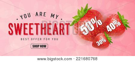 You are my sweetheart Best offer for you Shop now lettering and stawberries with fifty, forty, thirty percent on pink background. Inscription can be used for leaflets, posters, banners