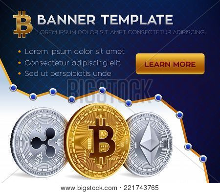 Cryptocurrency editable banner template. Bitcoin, Ethereum, Ripple. 3D isometric Physical coins. Golden bitcoin coin and silver ethereum and ripple coins. Stock vector illustration