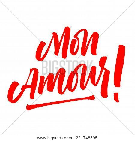 Mon Amour lettering. Brush pen modern style. My Love in French hand drawn calligraphy quote. Valentine's day. Red on white romantic inspirational inscription.