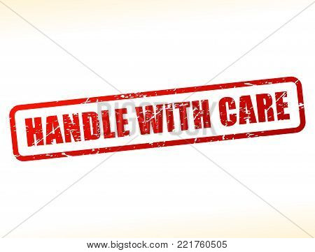 Illustration of handle with care red text stamp