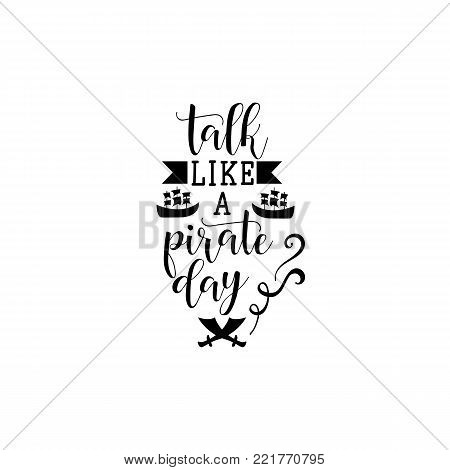 Talk like a Pirate Day. Lettering. Handdrawn typography. Labels, logo, text, party invitation and greeting card design.