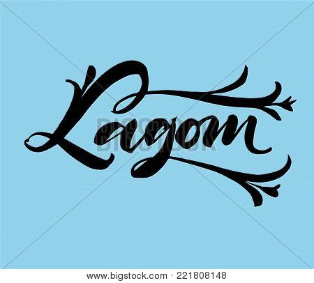 Lagom is a Swedish word meaning just the right amount. Hand drawn calligraphy inscription. Brush pen modern lettering. Sweden life-style concept. Black on blue.