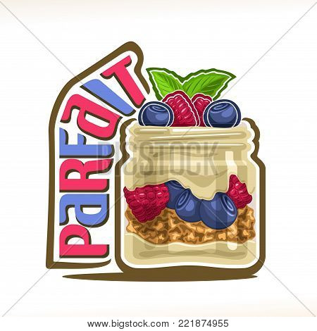 Vector illustration of granola Parfait, poster with healthy dessert with greek yogurt and oatmeal muesli in mason jar and original title text parfait, garnish of fresh berries and mint leaf on cream.