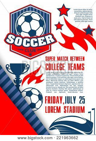 Soccer college team poster design template for football match of university championship. Vector soccer ball and goal on arena stadium, champion winner cup and stars for soccer fan club