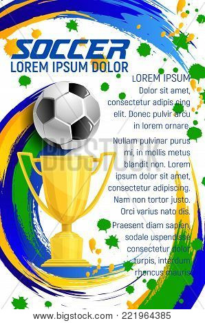 Soccer cup championship match poster design template for football sport game or college league and team sport club. Vector soccer ball and victory or champion golden cup for goal on arena stadium