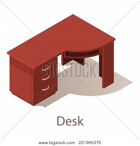 Desk icon. Isometric illustration of desk vector icon for web.