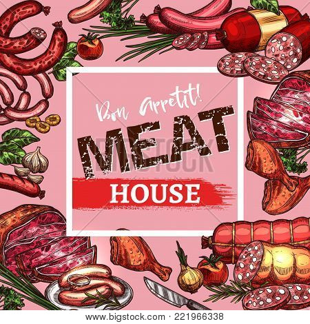 Meat house menu or poster sketch design template of meat delicatessen, sausages and farm meaty products. Vector cervelat, pepperoni or liver sausage, pork filet or beef steak and brisket or ham bacon