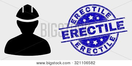 Vector Worker Pictogram And Erectile Seal Stamp. Red Round Scratched Seal Stamp With Erectile Text.