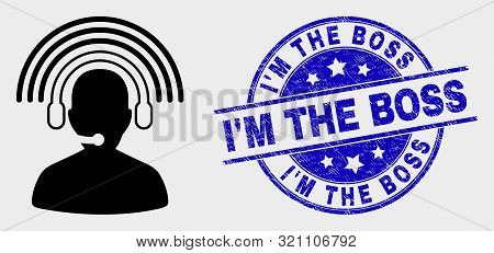 Vector Radio Operator Pictogram And I'm The Boss Seal Stamp. Red Round Grunge Seal With I'm The Boss