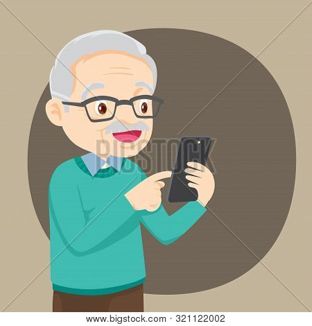 Grandfather Holds A Phone In His Hand. Vector Illustration In Cartoon Style,happy Senior Man Messagi