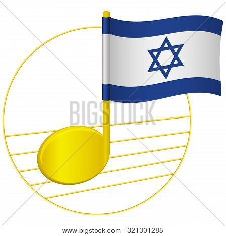 Israel Flag And Musical Note. Music Background. National Flag Of Israel And Music Festival Concept V