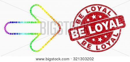 Pixelated Spectral Right Direction Arrow Mosaic Pictogram And Be Loyal Stamp. Red Vector Round Scrat