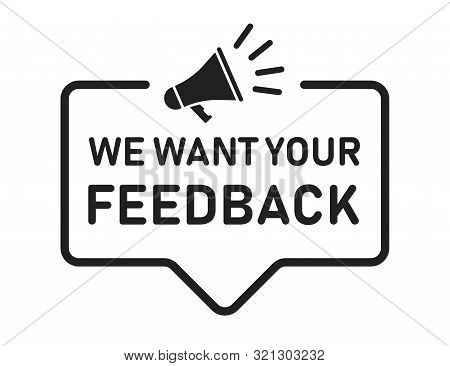 We Want Your Feedback Promotion Isolated Vector Banner. Customer Service Review. Customer Service Su