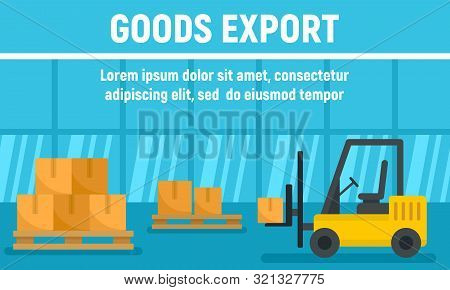 Forklift Goods Export Concept Banner. Flat Illustration Of Forklift Goods Export Vector Concept Bann