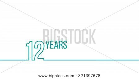 12 Years Anniversary Or Birthday. Linear Outline Graphics. Can Be Used For Printing Materials, Brouc