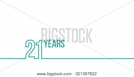 21 Years Anniversary Or Birthday. Linear Outline Graphics. Can Be Used For Printing Materials, Brouc