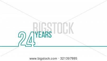24 Years Anniversary Or Birthday. Linear Outline Graphics. Can Be Used For Printing Materials, Brouc
