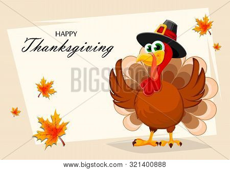 Happy Thanksgiving, Greeting Card, Poster Or Flyer For Holiday. Thanksgiving Turkey Cartoon Characte